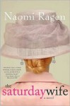 The Saturday Wife - Naomi Ragen