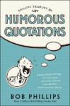 Phillips Treasury of Humorous Quotations - Bob Phillips