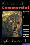 In Praise of Commercial Culture - Tyler Cowen