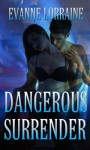 Dangerous Surrender - Evanne Lorraine