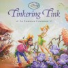 Tinkering Tink (An Embossed Storybook) - Elle D. Risco, Denise Shimabukuro, Dee (FWS) Farnsworth, Laura Driscoll