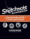 The Sketchnote Handbook: The Illustrated Guide to Visual Note Taking - Mike Rohde