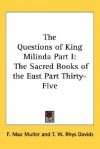 The Questions of King Milinda Part I: The Sacred Books of the East Part Thirty-Five - Friedrich Max Müller, Thomas William Rhys Davids