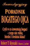 Inwestycyjny poradnik bogatego ojca. Czyli w co inwestują bogaci - Robert Toru Kiyosaki, Sharon L. Lechter
