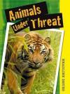 Animals Under Threat - Angela Royston
