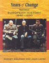 Years of Change: European History, 1890-1990 - Robert Wolfson, John Laver