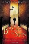 Il baco da seta: Le indagini di Cormoran Strike (Salani Romanzi) - Andrea Carlo Cappi, Robert Galbraith, J.K. Rowling