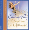Once In A Lifetime - Cathy Kelly, Kati Nicholl, Jacqueline Tong