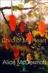 Child of My Heart: A Novel - Alice McDermott