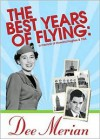 The Best Years of Flying: A Memoir of Howard Hughes & TWA - Dee Merian
