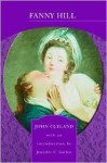 Fanny Hill: Memoirs of a Woman of Pleasure (Library of Essential Reading Series) - John Cleland, Jennifer C. Garlen
