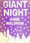 Giant Night: Poems - Anne Waldman