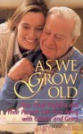 As We Grow Old: How Adult Children and Their Parents Can Face Issues with Candor and Grace - Ruth Fowler