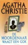 De moordenaar waagt een gok - Agatha Christie