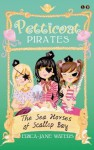 Petticoat Pirates: The Seahorses of Scallop Bay: Number 3 in series - Erica-Jane Waters