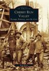 Cherry Run Valley:: Plumer, Pit Hole & Oil City - Steven Karnes