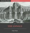 The Annals (Illustrated) - Publius Cornelius Tacitus, Charles River Editors