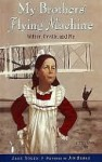 My Brothers' Flying Machine: Wilbur, Orville, and Me (eBook) - Jane Yolen, Jim Burke