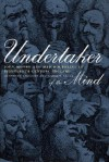 Undertaker of the Mind: John Monro and Mad-Doctoring in Eighteenth-Century England - Jonathan Andrews, Andrew T. Scull