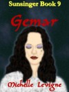 Gemar (Sunsinger Chronicles, #9) - Michelle L. Levigne