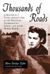 Thousands of Roads: A Memoir of a Young Woman's Life in the Ukrainian Underground During and After World War II - Maria Savchyn Pyskir