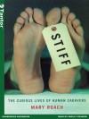 Stiff: The Curious Lives of Human Cadavers: The Curious Lives of Human Cadavers - Shelly Frasier, Mary Roach