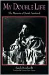 My Double Life: The Memoirs of Sarah Bernhardt - Sarah Bernhardt
