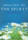 Healing in the Spirit - Jim McManus