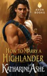 How to Marry a Highlander (Falcon Club, #3.5) - Katharine Ashe