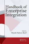 Handbook of Enterprise Integration - Mostafa Hashem Sherif