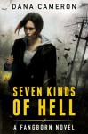 Seven Kinds of Hell (A Fangborn Novel) - Dana Cameron