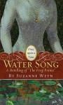 "Water Song: A Retelling of ""The Frog Prince"" - Suzanne Weyn"