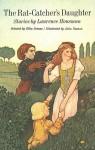 The Rat Catcher's Daughter: A Collection Of Stories - Laurence Housman, Ellin Greene, Julia Noonan