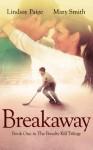 Breakaway - Lindsay Paige, Mary Smith