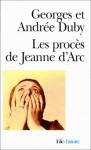 Les procès de Jeanne d'Arc - Georges Duby