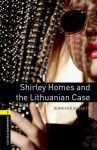 Shirley Homes and the Lithuanian Case - Jennifer Bassett