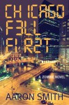 Chicago Fell First: A Zombie Novel - Aaron Smith