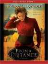 From a Distance: Timber Ridge Reflections Series, Book 1 (MP3 Book) - Tamera Alexander, Robin Miles