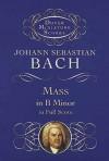 Mass in B Minor in Full Score - Johann Sebastian Bach