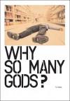 Why So Many Gods? - Tim Baker