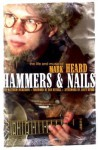 Hammers & Nails: The Life and Music of Mark Heard - Matthew Dickerson