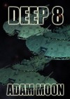 Deep 8 (Seeder Saga) - Adam Moon