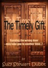The Timely Gift - Suzy Stewart Dubot