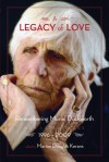 A Legacy of Love: Remembering Muriel Duckworth, Her Later Years 1996�2009 - Marion Douglas Kerans, Alan Hunter