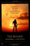 The Rookie: The Incredible True Story of a Man Who Never Gave Up on His Dream - Jim Morris, Joel Engel