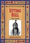 Sitting Bull: Sioux Leader - Elizabeth Schleichert