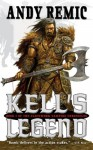 Kell's Legend: The Clockwork Vampire Chronicles, Book 1 - Andy Remic