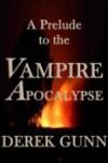 A Prelude to the Apocalypse - Derek Gunn