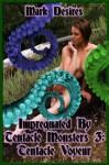 Impregnated by Tentacle Monsters 3: Tentacle Voyeur (Impregnation Monster Erotica) - Mark Desires