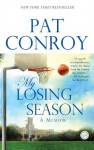 My Losing Season: A Memoir - Pat Conroy